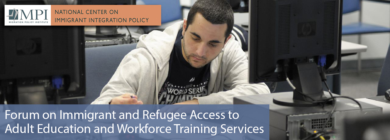 Forum on Immigrant and Refugee Access to Adult Education and Workforce Training Services